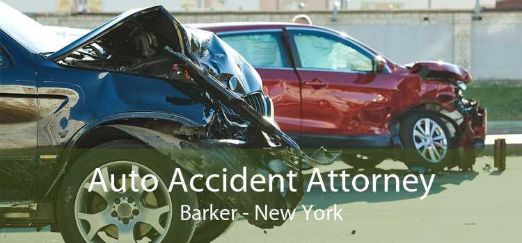 Auto Accident Attorney Barker - New York