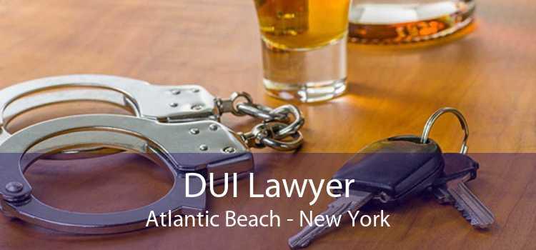DUI Lawyer Atlantic Beach - New York
