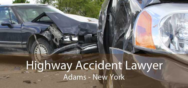 Highway Accident Lawyer Adams - New York
