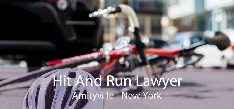 Hit And Run Lawyer Amityville - New York