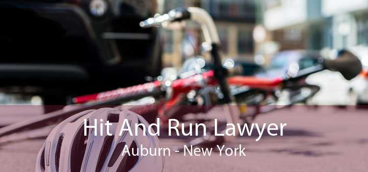 Hit And Run Lawyer Auburn - New York