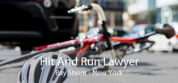 Hit And Run Lawyer Bay Shore - New York