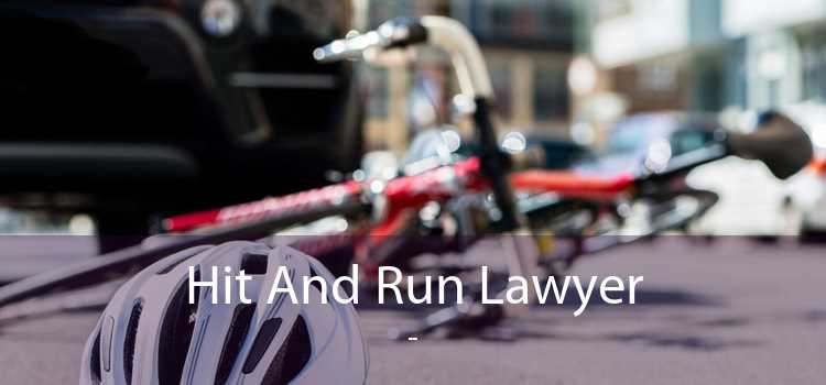 Hit And Run Lawyer  -
