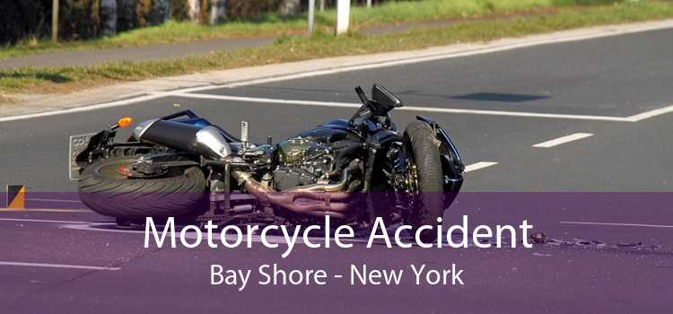Motorcycle Accident Bay Shore - New York