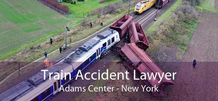 Train Accident Lawyer Adams Center - New York