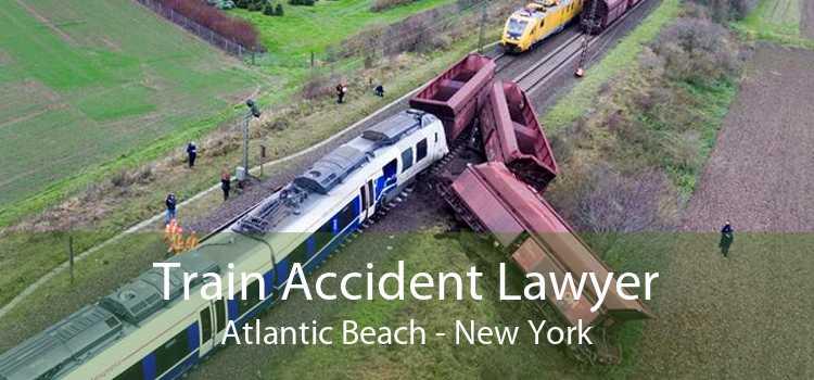 Train Accident Lawyer Atlantic Beach - New York