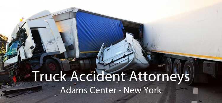 Truck Accident Attorneys Adams Center - New York