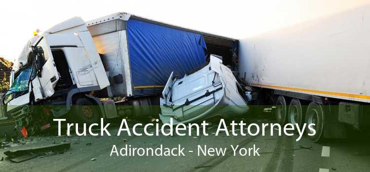 Truck Accident Attorneys Adirondack - New York