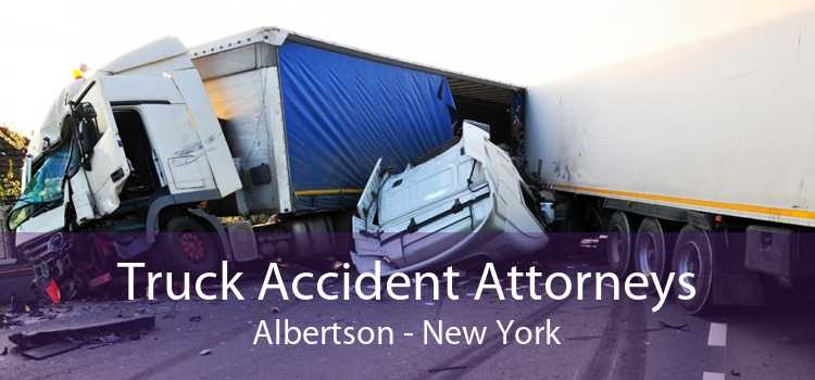 Truck Accident Attorneys Albertson - New York