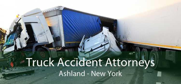 Truck Accident Attorneys Ashland - New York