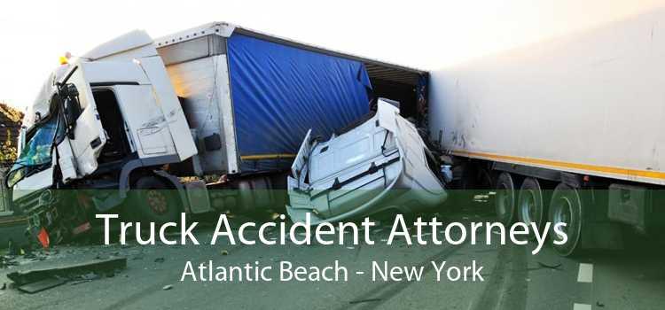 Truck Accident Attorneys Atlantic Beach - New York