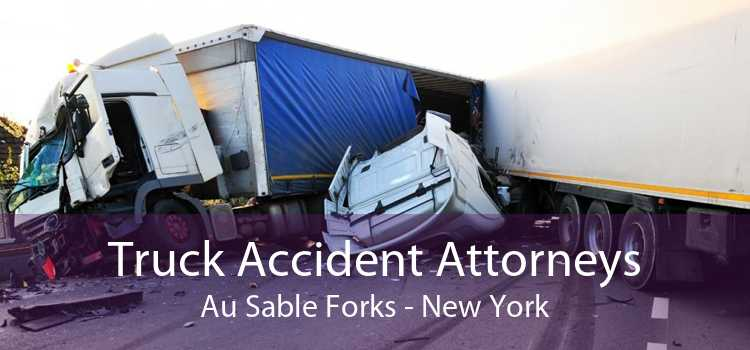 Truck Accident Attorneys Au Sable Forks - New York