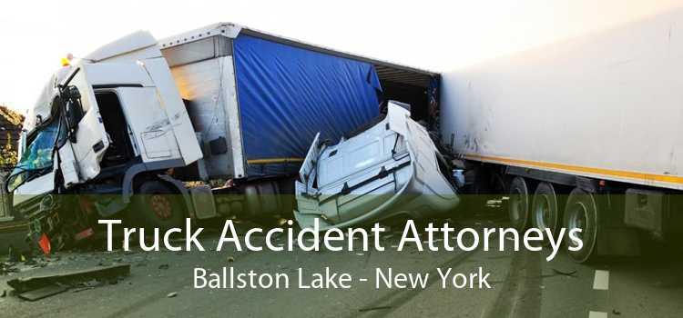 Truck Accident Attorneys Ballston Lake - New York