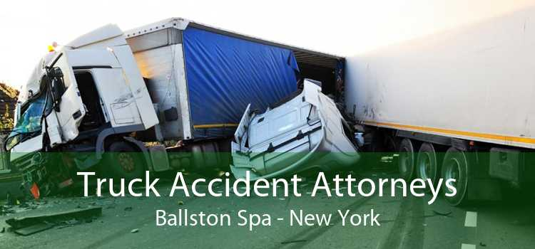 Truck Accident Attorneys Ballston Spa - New York