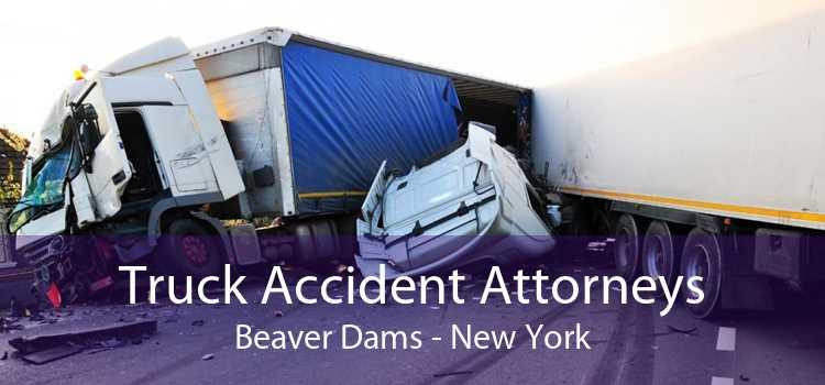 Truck Accident Attorneys Beaver Dams - New York