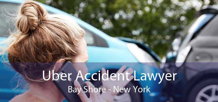 Uber Accident Lawyer Bay Shore - New York